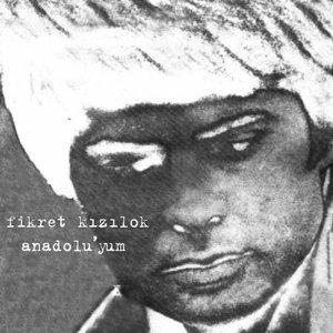 "FIKRET KIZILOK / ANADOLU'YUM (LP+7"")"