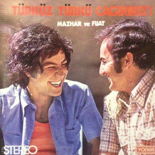 MAZHAR & FUAT / TURKUZ TURKU CAGIRIRIZ! (LP)
