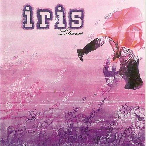 IRIS / LITANIES