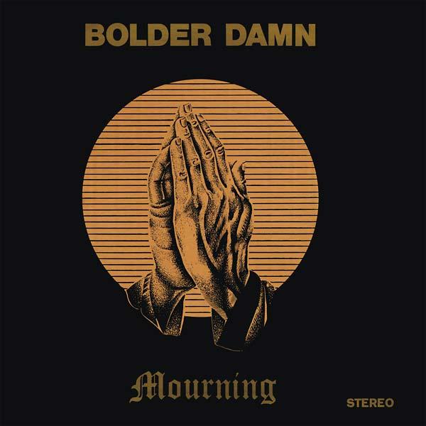 BOLDER DAMN / MOURNING (LP)