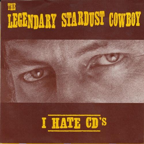 "LEGENDARY STARDUST COWBOY / レジェンダリー・スターダスト・カウボーイ / I HATE CDS / LINDA (7"")"
