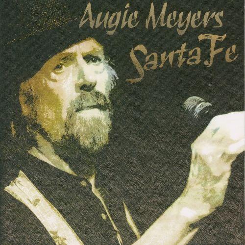 AUGIE MEYERS / SANTA FE