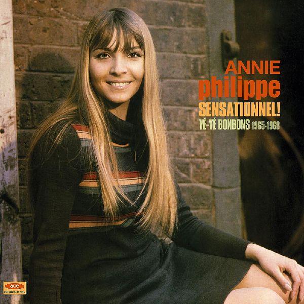 ANNIE PHILIPPE / SENSATIONNEL! YE-YE BONBONS 1965-1968 (180G LP)
