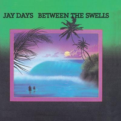 JAY DAYS / ジェイ・デイズ / ビトウィーン・ザ・スウェルズ