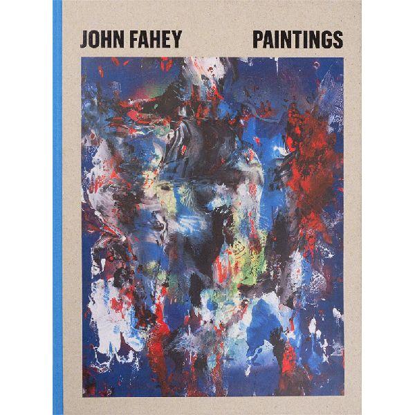 JOHN FAHEY / ジョン・フェイヒイ / PAINTINGS