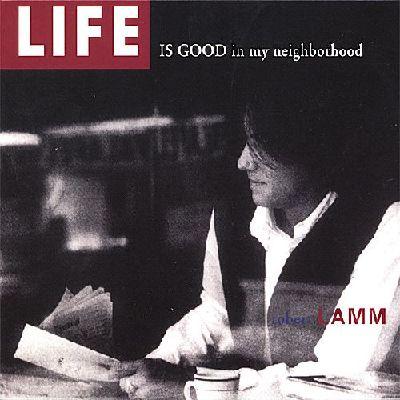 ROBERT LAMM / ロバート・ラム / LIFE IS GOOD IN MY NEIGHBORHOOD 2.0
