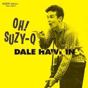 DALE HAWKINS / デイル・ホーキンズ / オー・スージー・キュー