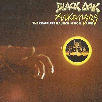 BLACK OAK ARKANSAS / ブラック・オーク・アーカンソー / THE COMPLETE RAUNCH 'N' ROLL LIVE (2CD)