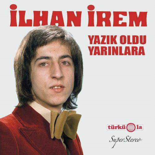 ILHAN IREM / YAZIK OLDU YARINLARA (LP)