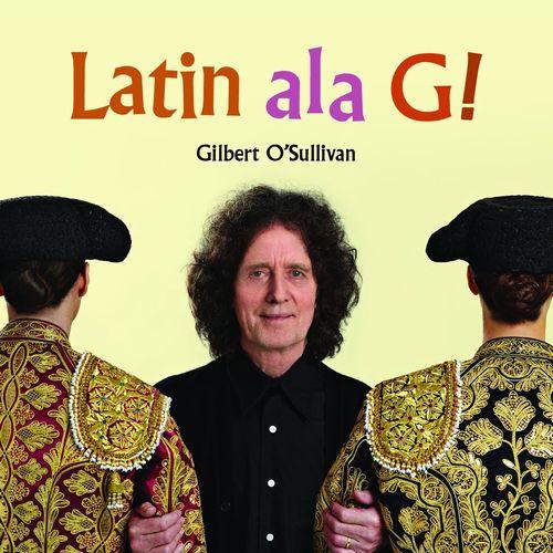 GILBERT O'SULLIVAN / ギルバート・オサリヴァン / LATIN ALA G!