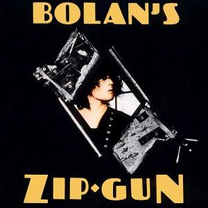 T. REX / T.レックス / BOLAN'S ZIP GUN (LP)