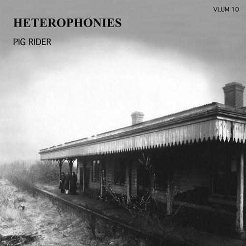 PIG RIDER / HETEROPHONIES (LP)