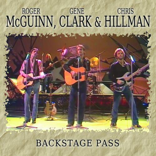 MCGUINN, CLARK & HILLMAN / マッギン,クラーク&ヒルマン  / BACKSTAGE PASS