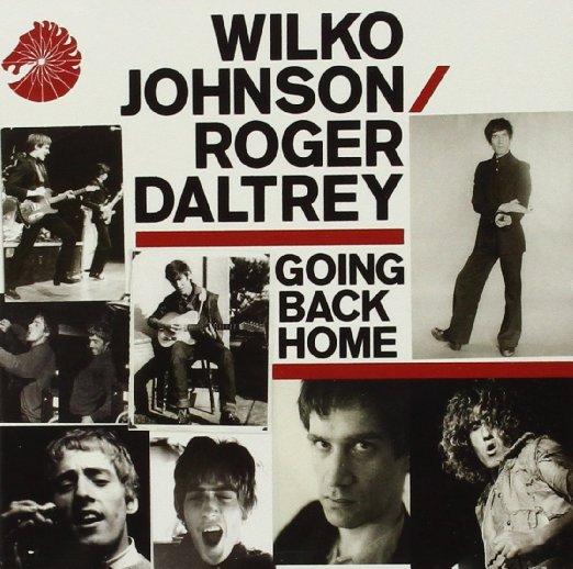 WILKO JOHNSON / ROGER DALTREY / ウィルコ・ジョンソン&ロジャー・ダルトリー / GOING BACK HOME (JEWEL CASE)