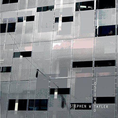 STEPHEN W. TAYLER / OSTINATO