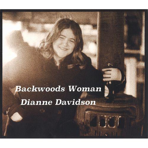 DIANNE DAVIDSON / BACKWOODS WOMAN