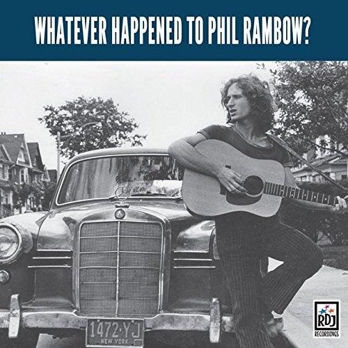 PHILIP RAMBOW / WHATEVER HAPPENED TO PHIL RAMBOW?