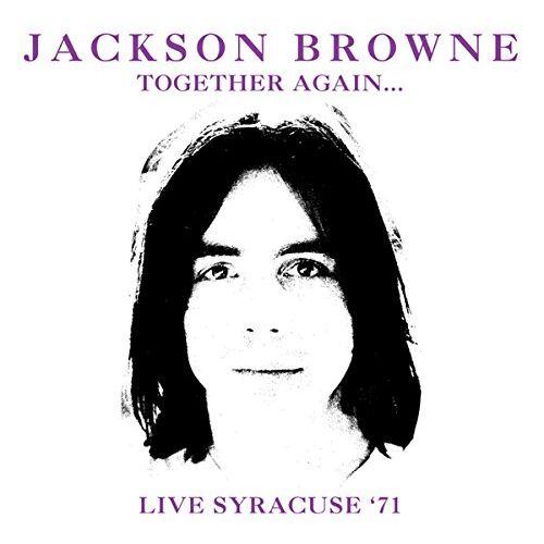 JACKSON BROWNE / ジャクソン・ブラウン / TOGETHER AGAIN - LIVE SYRACUSE '71