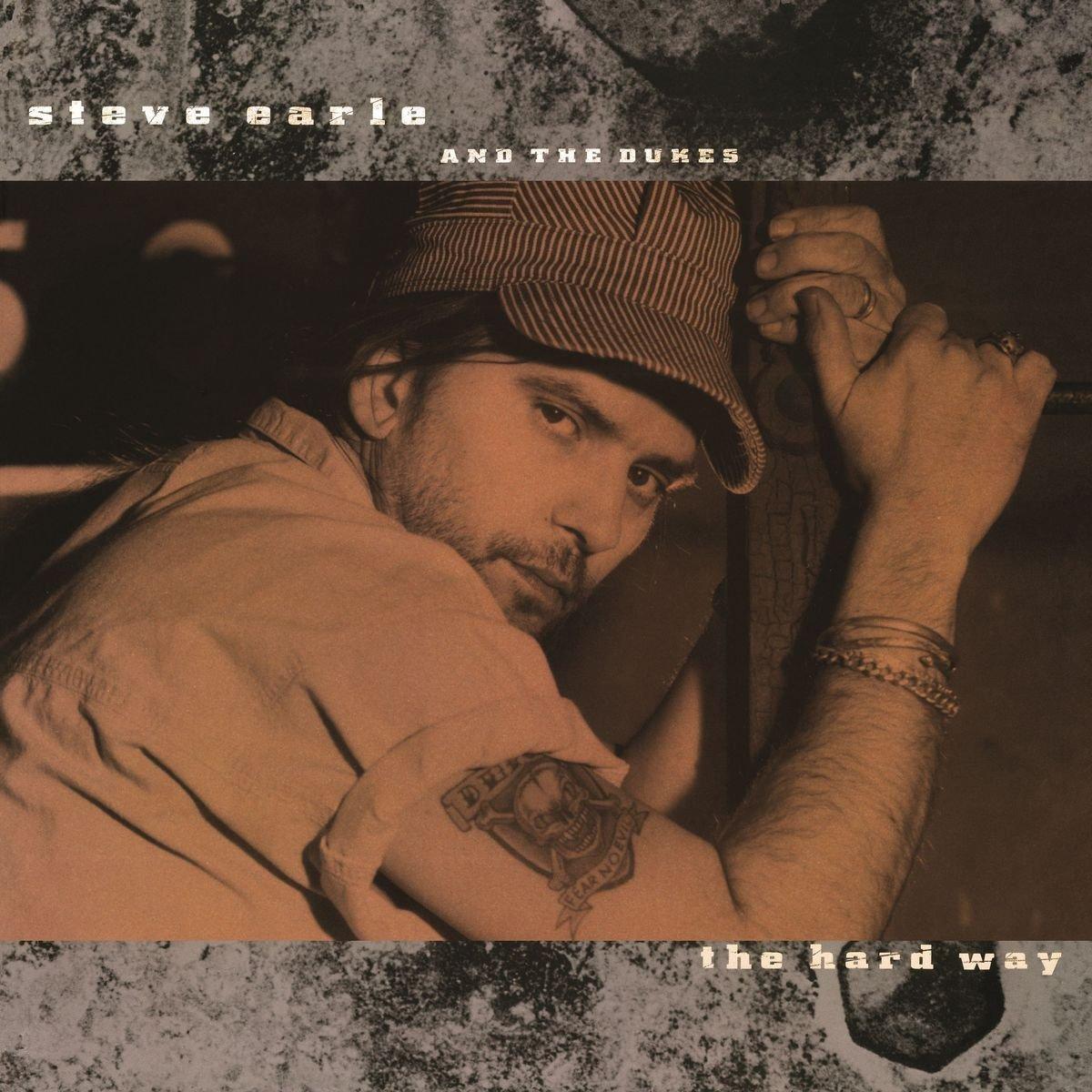 STEVE EARLE & THE DUKES / THE HARD WAY (180G LP)