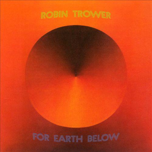 ROBIN TROWER / ロビン・トロワー / FOR EARTH BELOW / 遥かなる大地