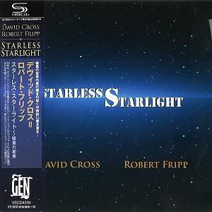 DAVID CROSS = ROBERT FRIPP / デヴィッド・クロス=ロバート・フリップ / STARLESS STARLIGHT / スターレス・スターライト