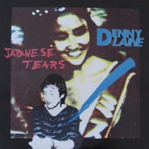 DENNY LAINE / デニー・レーン / JAPANESE TEARS / ジャパニーズ・ティアーズ