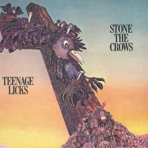 STONE THE CROWS / ストーン・ザ・クロウズ / TEENAGE LICKS / ティーンエイジ・リックス