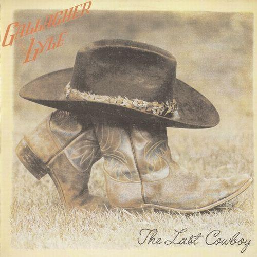 GALLAGHER & LYLE / ギャラガー&ライル / THE LAST COWBOY / ザ・ラスト・カウボーイ