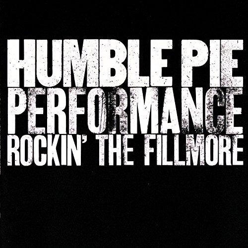 HUMBLE PIE / ハンブル・パイ / PERFORMANCE: ROCKIN' THE FILLMORE / パフォーマンス~ロッキン・ザ・フィルモア