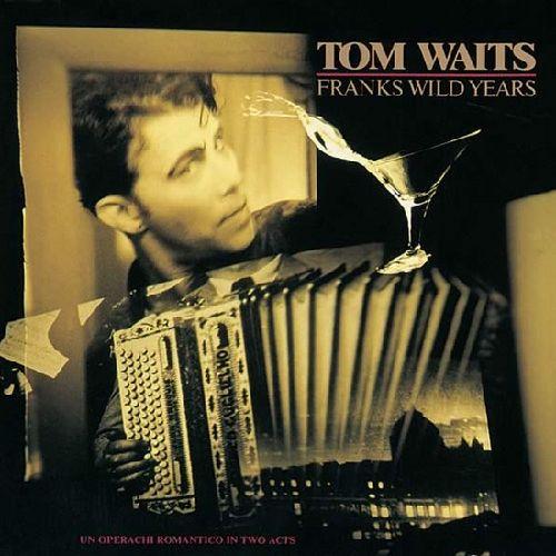 TOM WAITS / トム・ウェイツ / FRANKS WILD YEARS / フランクス・ワイルド・イヤーズ