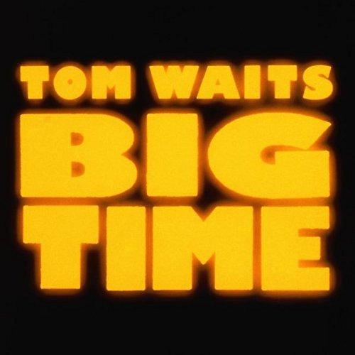 TOM WAITS / トム・ウェイツ / BIG TIME / ビッグ・タイム
