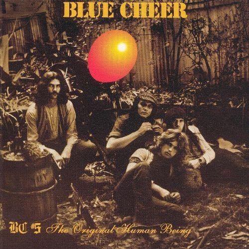 BLUE CHEER / ブルー・チアー / BC #5 THE ORIGINAL HUMAN BEING / ジ・オリジナル・ヒューマン・ビーイング