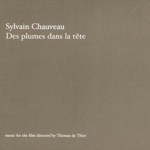SYLVAIN CHAUVEAU / シルヴィアン・ショヴォ / DES PLUMES DANS LA TETE