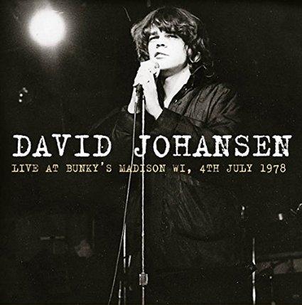 DAVID JOHANSEN / デイヴィッド・ヨハンセン / LIVE AT BUNKY'S MADISON WI 04-07-78