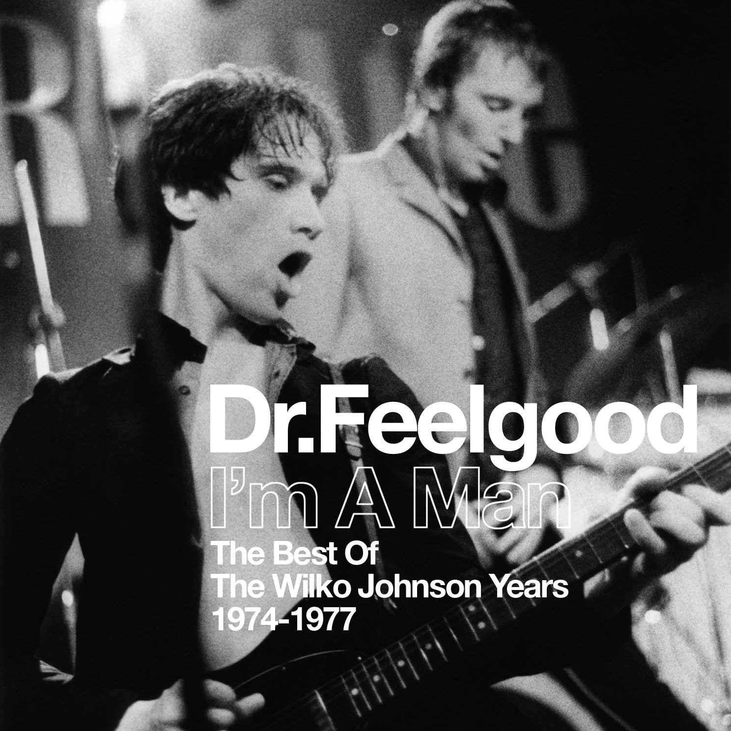 DR. FEELGOOD / ドクター・フィールグッド / アイム・ア・マン(ザ・ベスト・オブ・ウィルコ・ジョンソン・イヤーズ 1974-1977)