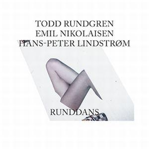TODD RUNDGREN / LINDSTROM / EMIL NIKOLAISEN / トッド・ラングレン/エミル・ニコライセン/リンドストローム / RUNDDANS / ランダンス