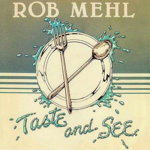 ROB MEHL / ロブ・メール / テイスト・アンド・シー