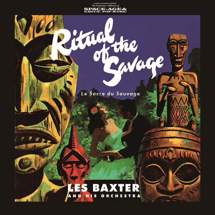 LES BAXTER / レス・バクスター / RITUAL OF THE SAVAGE / リチュアル・オブ・ザ・サヴェージ