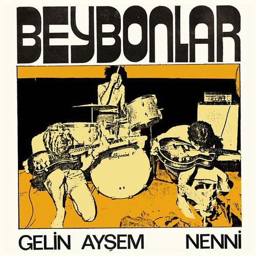 """BEYBONLAR / GELIN AYSEM / NENNI (7"""")"""