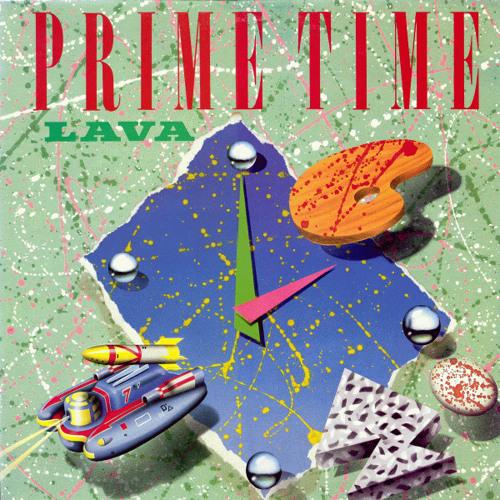 LAVA / ラーヴァ / PRIME TIME / プライム・タイム