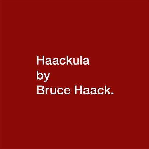 BRUCE HAACK / ブルース・ハーク / HAACKULA