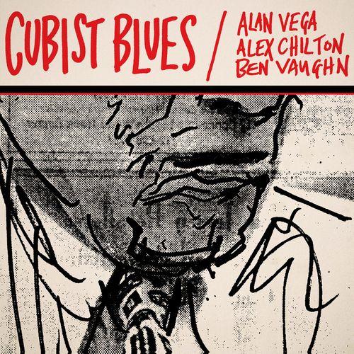 ALEX CHILTON / BEN VAUGHN / ALAN VEGA / アレックス・チルトン、ベン・ヴォーン、アラン・ヴェガ / CUBIST BLUES (CD)