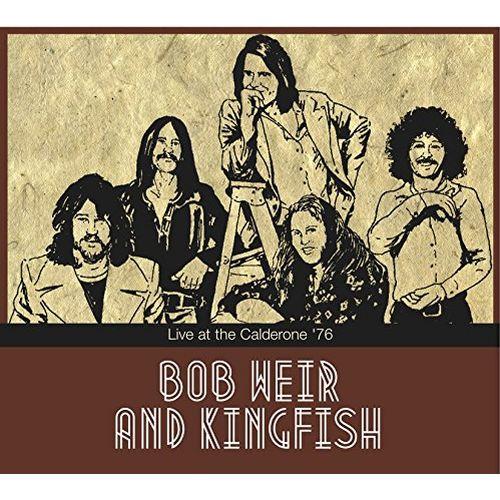 BOB WEIR AND KINGFISH / LIVE AT THE CALDERONE '76 (CD)