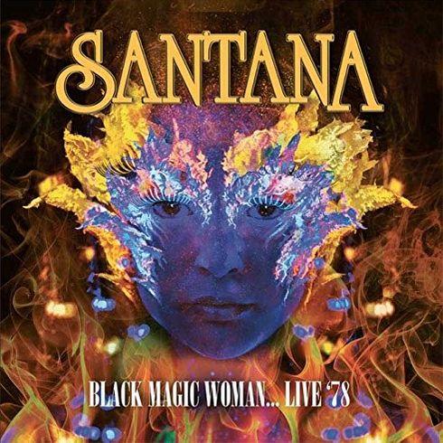 SANTANA / サンタナ / BLACK MAGIC WOMAN... LIVE '78 (2CD)