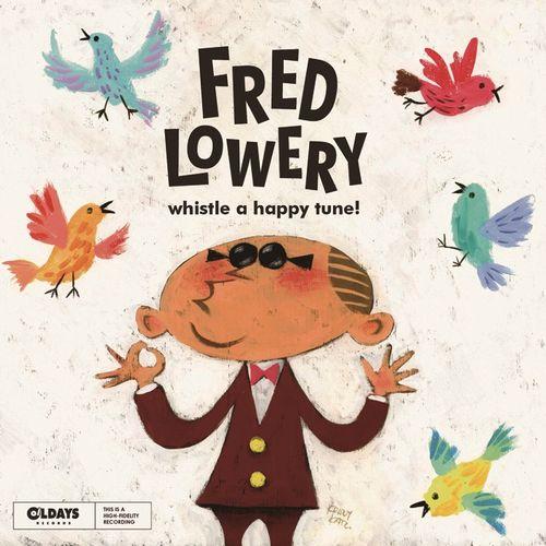 FRED LOWERY / フレッド・ロウリー / WHISTLE A HAPPY TUNE! / ホイッスル・ア・ハッピー・チューン!