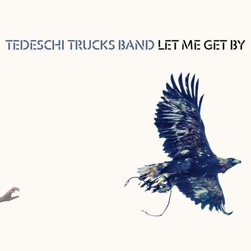 TEDESCHI TRUCKS BAND / テデスキ・トラックス・バンド / LET ME GET BY (1CD)