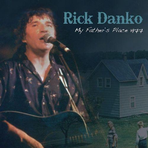 RICK DANKO / リック・ダンコ / MY FATHERS PLACE