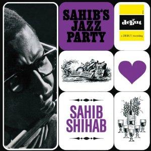 SAHIB SHIHAB / サヒブ・シハブ / SAHIB'S JAZZ PARTY / サヒブズ・ジャズ・パーティー(初回完全限定アナログ盤)