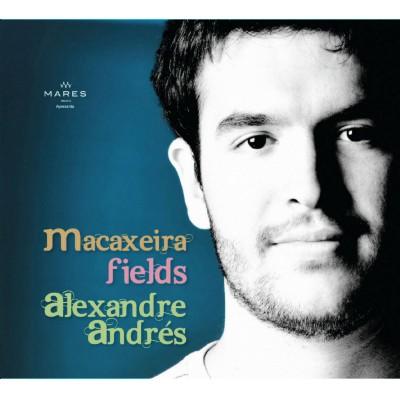 alexandre andres アレシャンドリ アンドレス macaxeira fields
