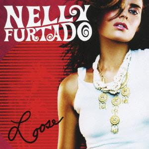 NELLY FURTADO / ネリー・ファータド / LOOSE / ルース